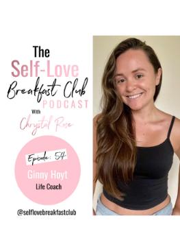 The Self-Love Breakfast Club, podcast, Chrystal Rose, Ginny Hoyt, chrystalrose.com
