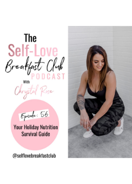 the self-love breakfast club, Chrystal Rose, your holiday nutrition survival guide