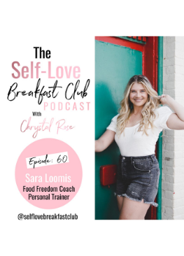 self-love breakfast club podcast, episode 60, Sara Loomis, Chrystal Rose, food freedom