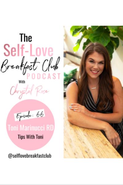 self love breakfast club podcast, Chrystal Rose, Nutrition, Toni Marinucci, dietetics