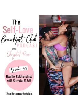self love breakfast club podcast, Chrystal Rose, Jeff Cordero, healthy relationships, self-love