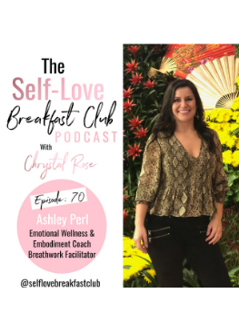 self love breakfast club podcast, Chrystal Rose, Ashley Perl, looking inward, emotional wellness