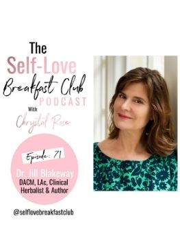 Dr. Jill Blakeway, energy, healing, self love breakfast club podcast, Chrystal Rose