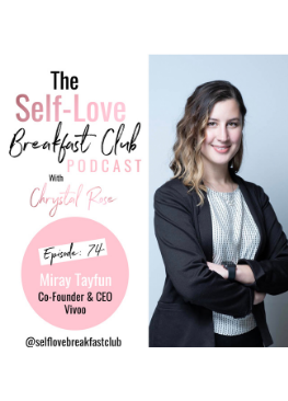 Miray Tayfun, body's voice, Vivoo, Chrystal Rose, self love breakfast club podcast
