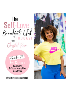 Eve Guzman, macro counting, nutrition training, G-Transformation Academy, Chrystal Rose, self love breakfast club podcast