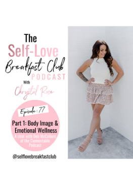 the self-love breakfast club podcast, episode 77, body image & emotional wellness, Connectable Podcast, Chrystal Rose