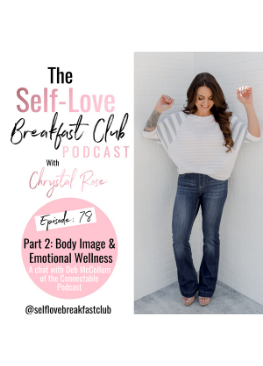 the self-love breakfast club podcast, episode 78, body image & emotional wellness, Connectable Podcast, Chrystal Rose