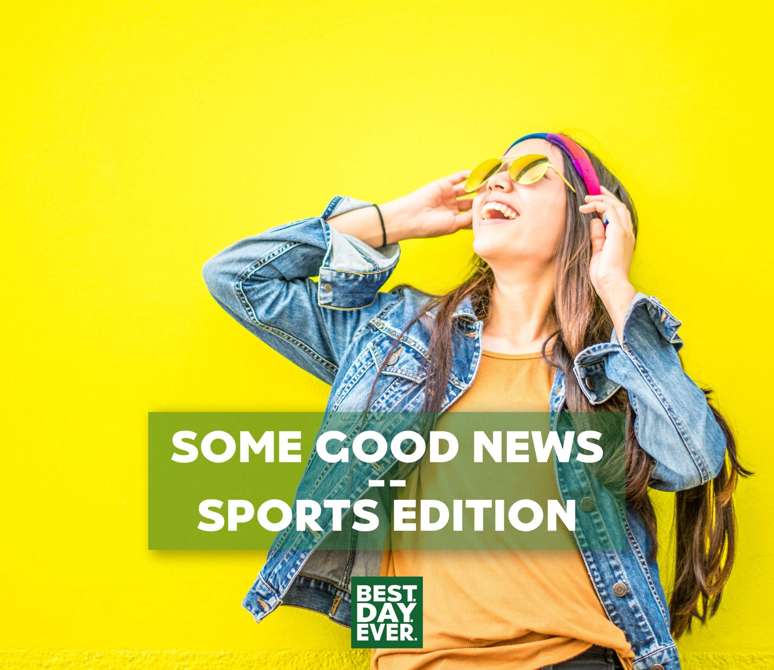 Some Good News – Sports Edition   4.21.20