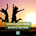 Some Good News – Sports Edition | 4.29.20