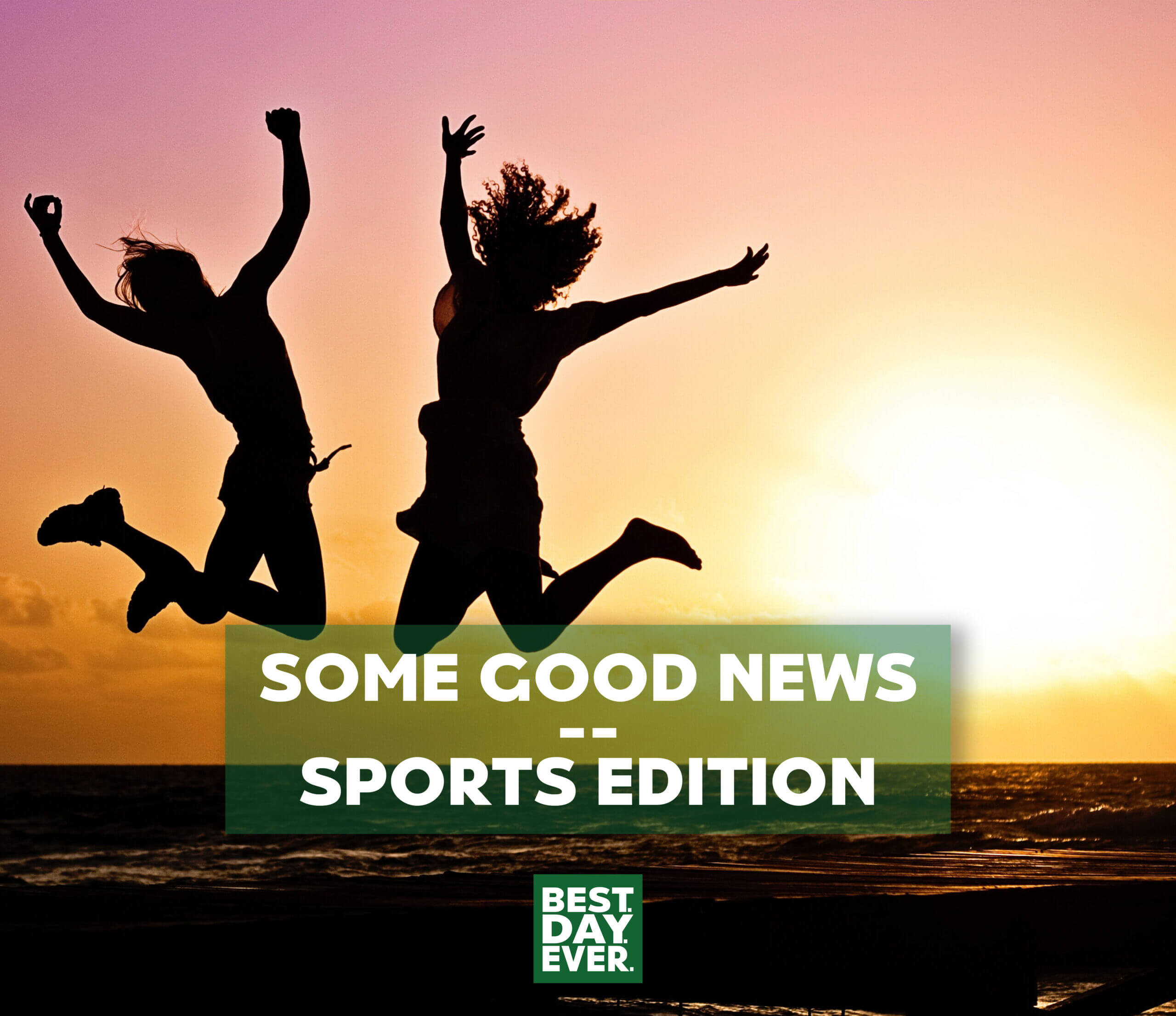 Some Good News – Sports Edition   4.29.20