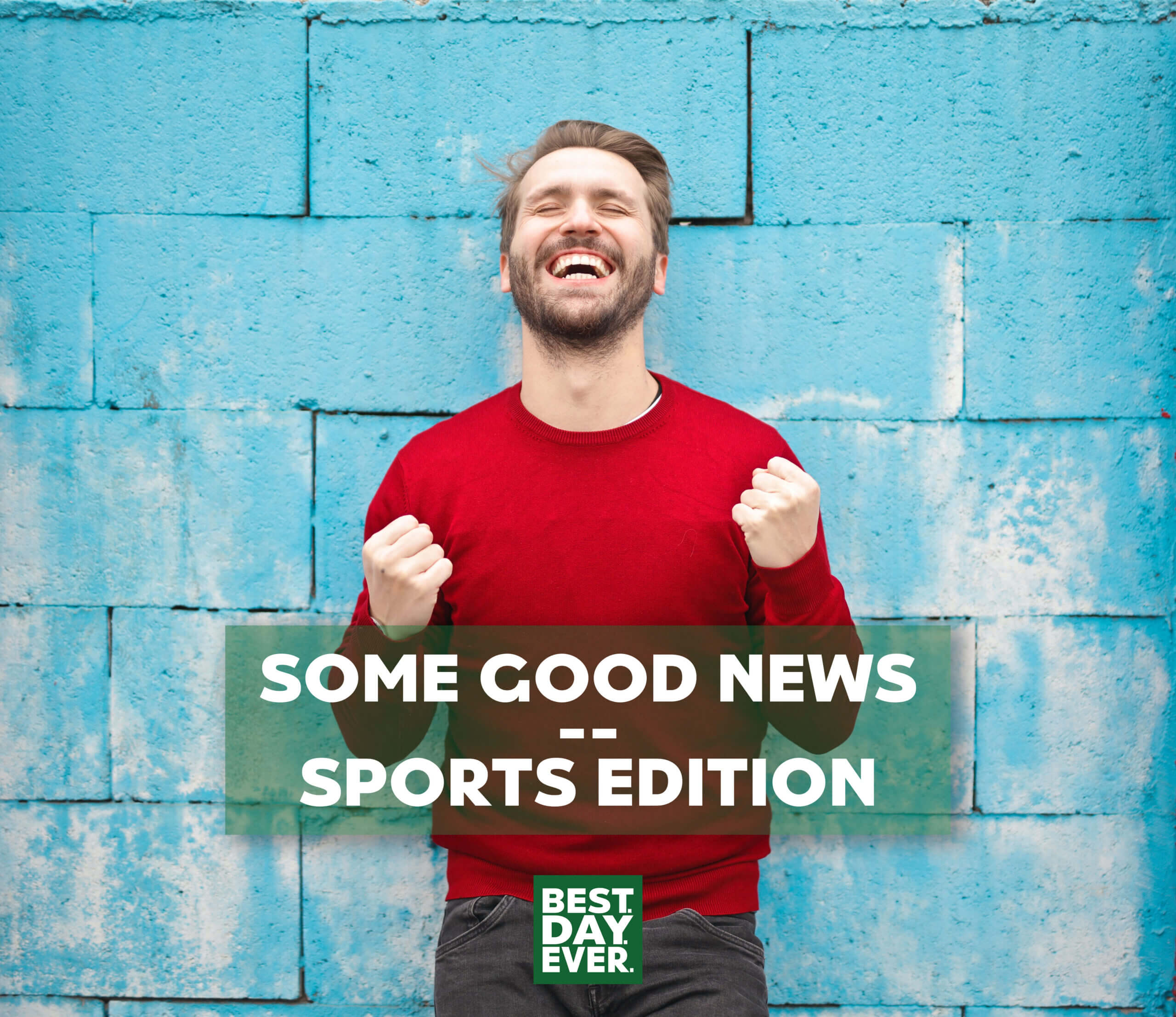 Some Good News – Sports Edition | 5.13.20