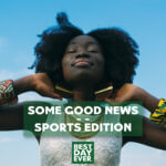 Some Good News – Sports Edition | 5.19.20