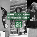 Some Good News – Athlete Activism Edition | 6.3.20