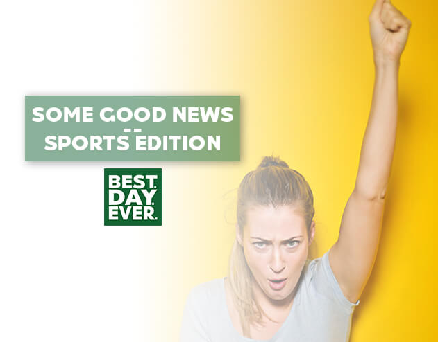 Some Good News – Sports Edition   6.18.20