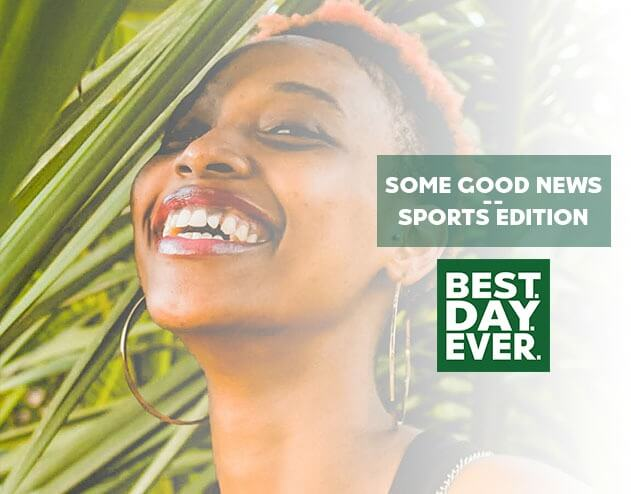 Some Good News – Sports Edition | 6.11.20
