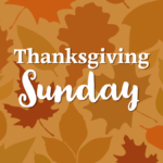 Thanksgiving Sunday at Wellshire Church, Denver