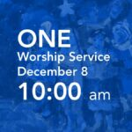 one worship service at 10 am on December 8, 2019