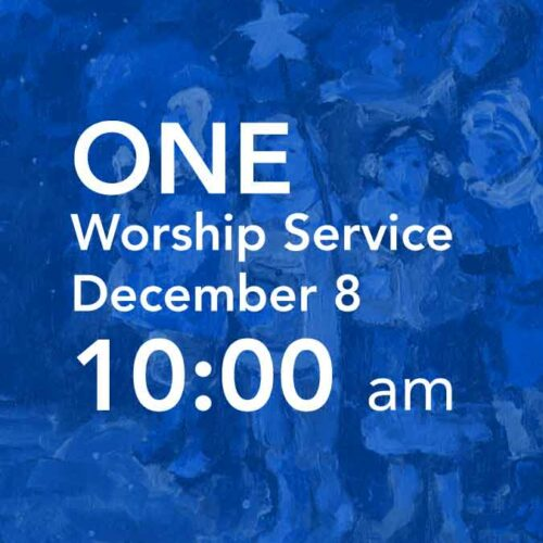 ONE Worship at 10am ~ Christmas Musical