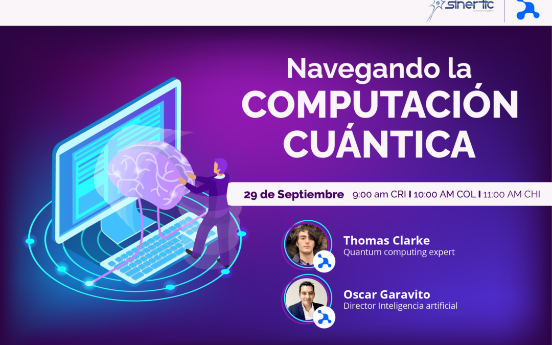 """Asesoftware empresa asociada a SINERTIC, lideró el webinar """"Navegando la computación Cuántica"""""""