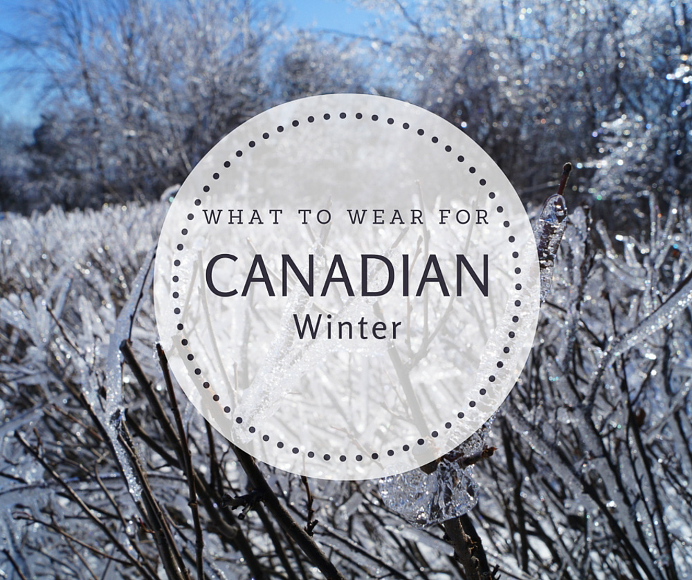 What to wear for Canadian Winter