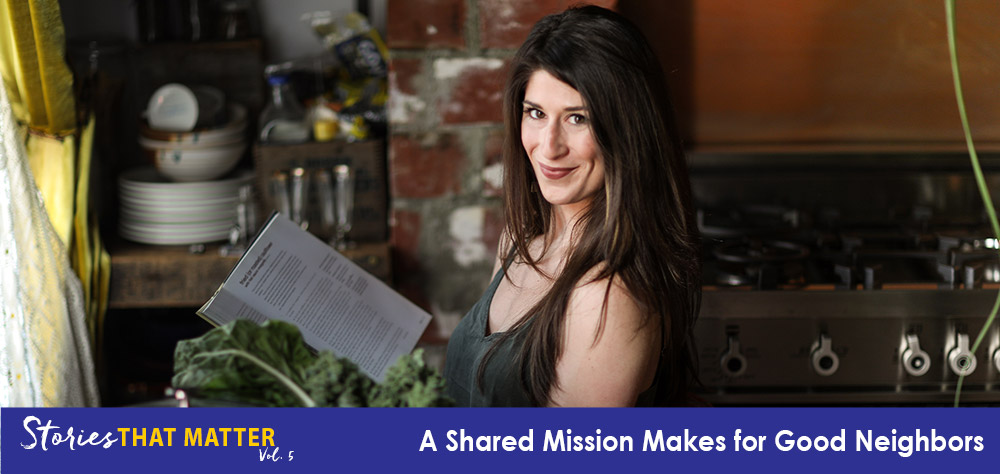 Stories That Matter: A Shared Mission Makes for Good Neighbors