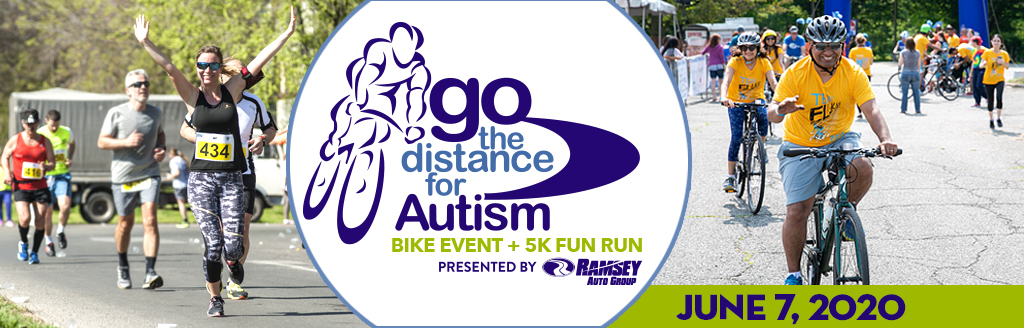 REGISTER NOW FOR THE 2020 GO THE DISTANCE FOR AUTISM BIKE EVENT AND 5K FUN RUN!