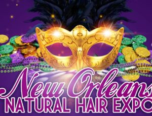 Chenese Set To Host The 2019 New Orleans Natural Hair Expo