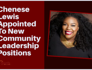 Chenese Lewis Appointed To New Community Leadership Positions
