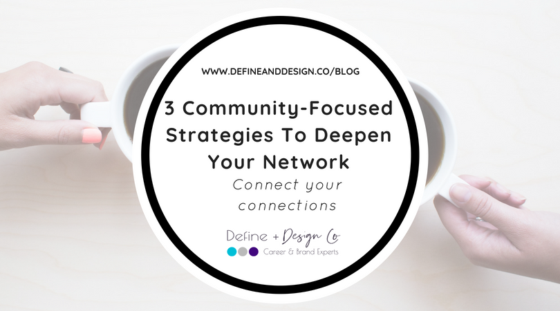 3 Community-Focused Strategies To Deepen Your Network