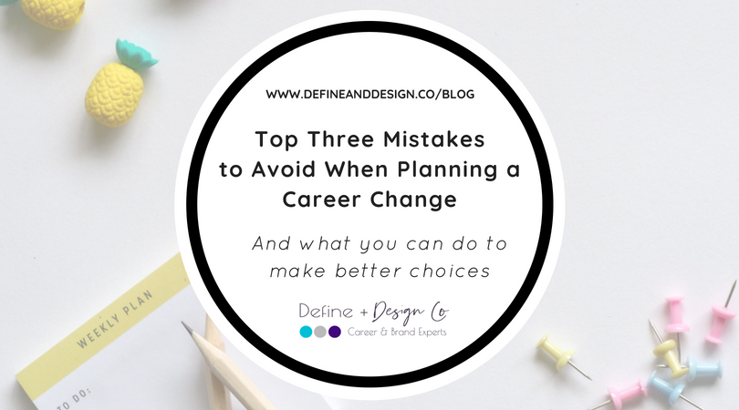 Top Three Mistakes to Avoid When Planning a Career Change