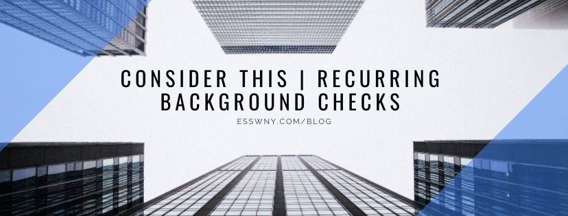 Consider This | Recurring Background Checks