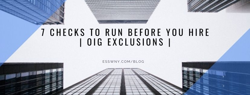 7 Checks to Run Before you Hire| OIG Exclusions