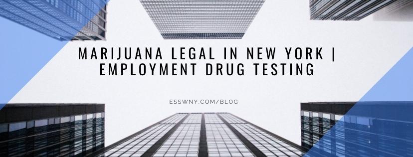 Marijuana Legal in New York   Employment Drug Testing