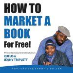 Jenny Triplett, Rufus Triplett, how to write a book webinar, CD lesson, author education, marketing