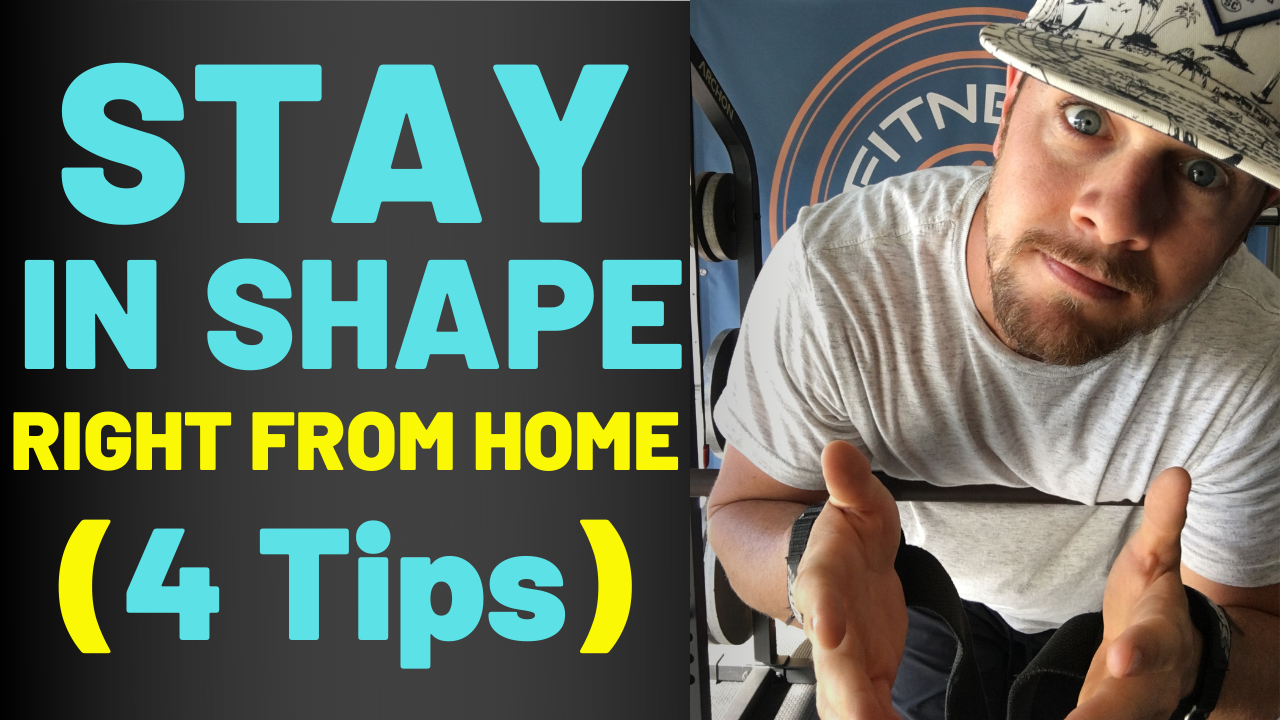 How To Stay In Shape While At Home: The only 4 things you should focus on while in quarantine,how to stay in shape while injured,how to stay in shape while pregnant,how to stay in shape while traveling,how to stay in shape,how to stay in shape at home,how to stay in shape without the gym,how to stay in shape without working out,how to lose weight