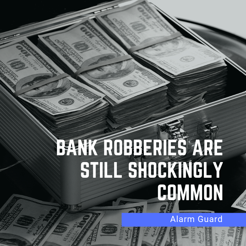 Bank Robberies are Still Shockingly Common
