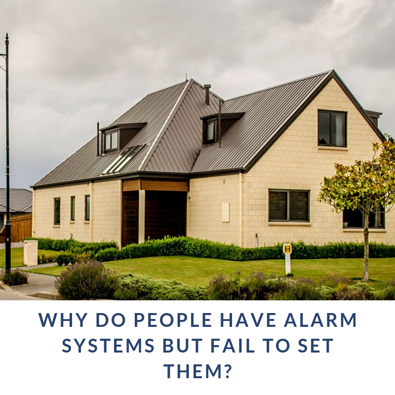Why do people have alarm systems but fail to set them?