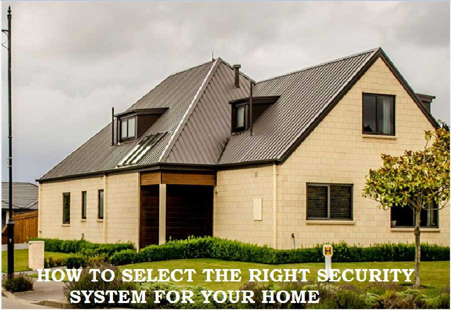 How to Select the Right Security System for Your Home