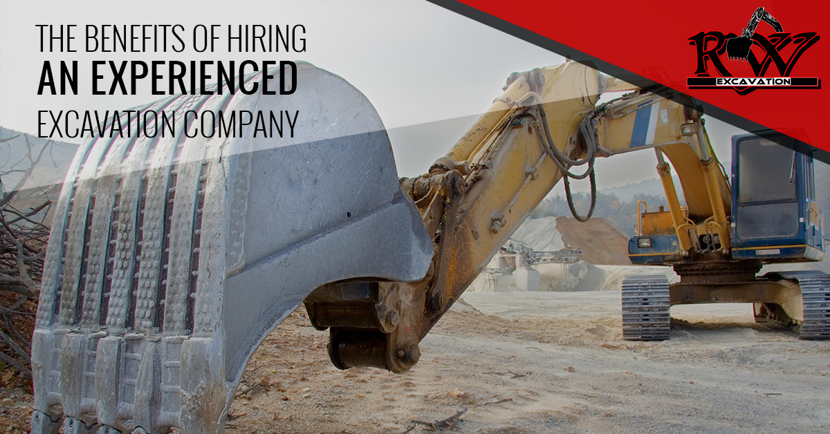 The Benefits Of Hiring An Experienced Excavation Company