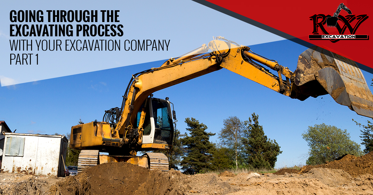 Going Through The Excavating Process With Your Excavation Company Part 1