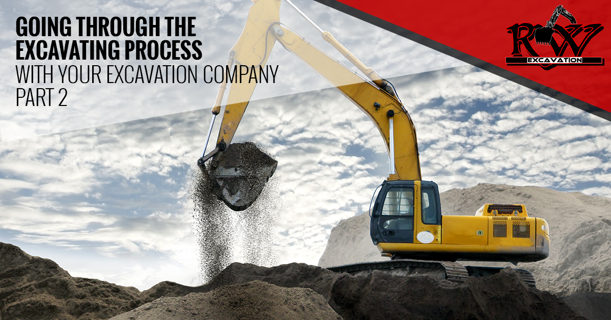 Going Through The Excavating Process With Your Excavation Company Part 2