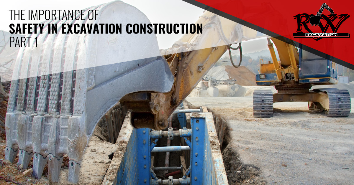 The Importance Of Safety In Excavation Construction Part 1