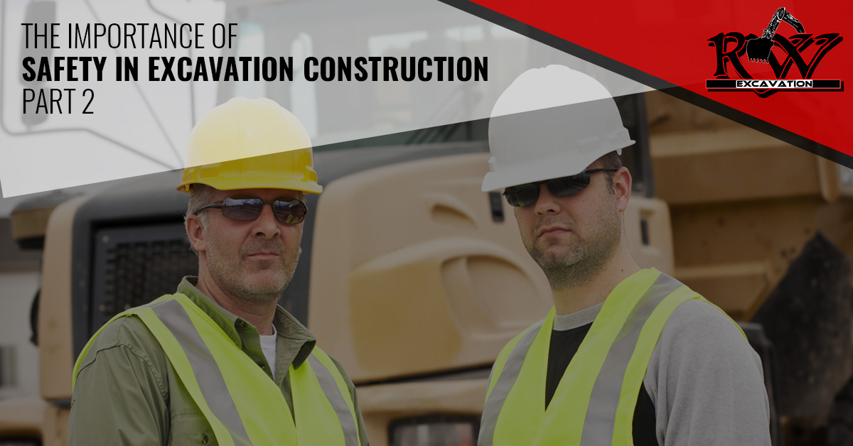 The Importance Of Safety In Excavation Construction Part 2