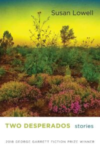 Two Desperados: Stories by Susan Lowell