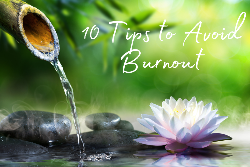 1o tips to avoid burnout