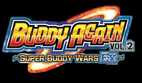S-UB05 Buddy Again Vol. 2 ~Super Buddy Wars EX~