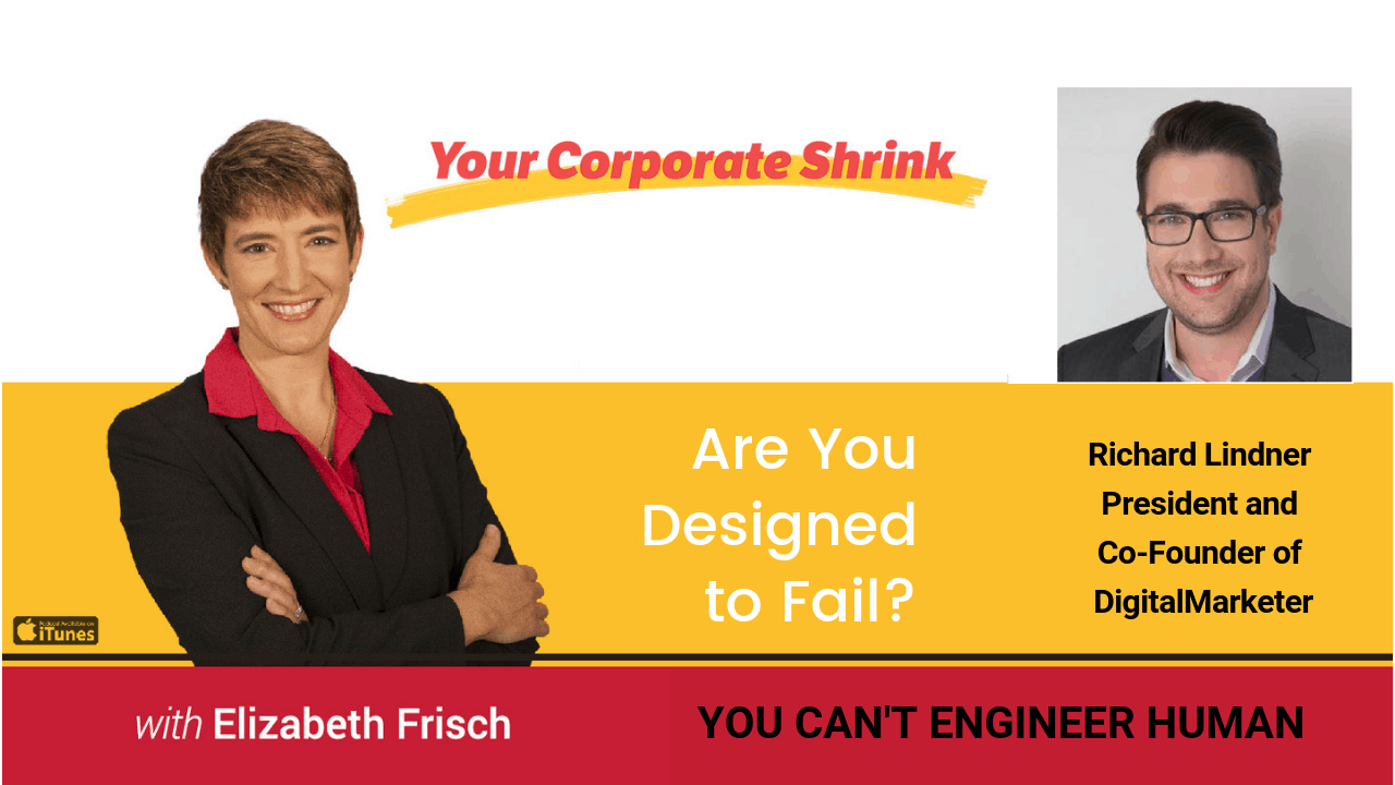 Are You Designed to Fail?