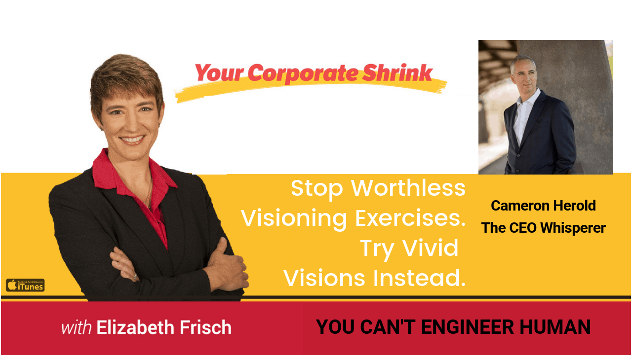 Stop Worthless Visioning Exercises. Try Vivid Visions Instead.