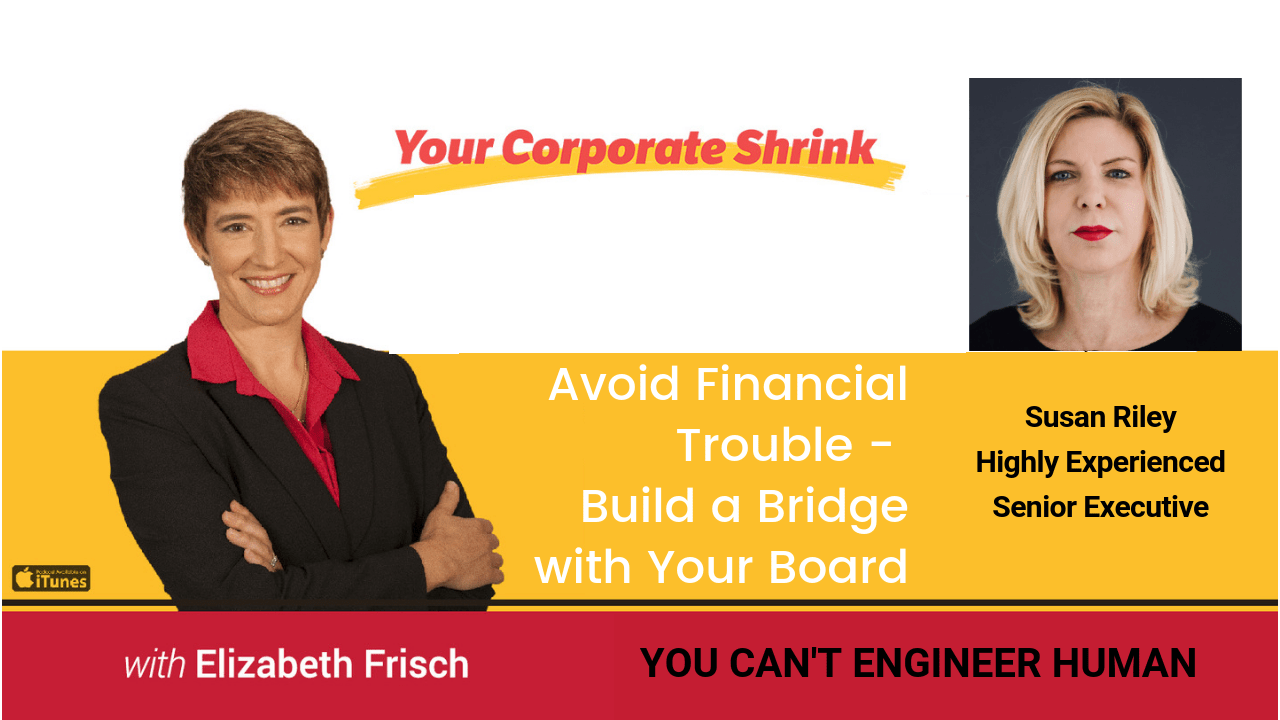 Avoid Financial Trouble  – Build a Bridge with Your Board