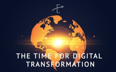 The Time For Digital Transformation